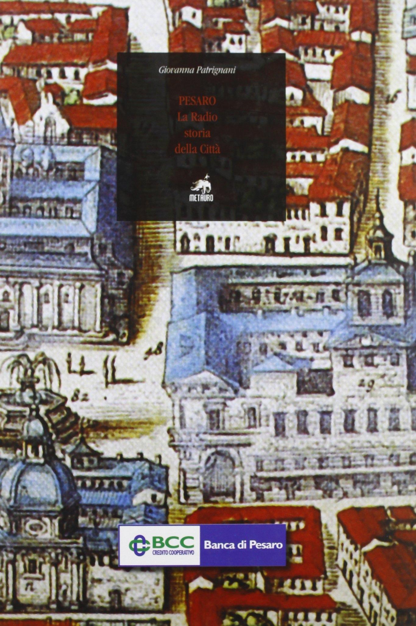 Pesaro. La radio, storia della città.