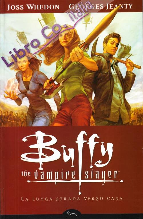 Buffy. The Vampire Slayer. La Lunga Strada Verso Casa