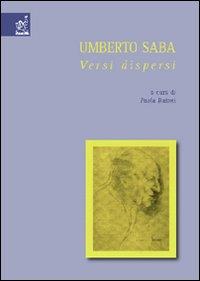 Umberto Saba: versi dispersi.