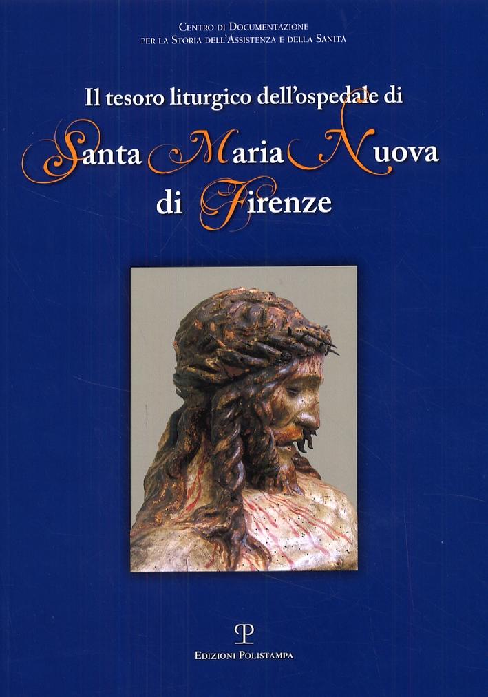 Il tesoro liturgico dell'ospedale di Santa Maria Nuova di Firenze