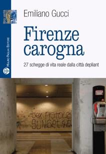 Firenze carogna. 27 schegge di vita reale dalla città depliant