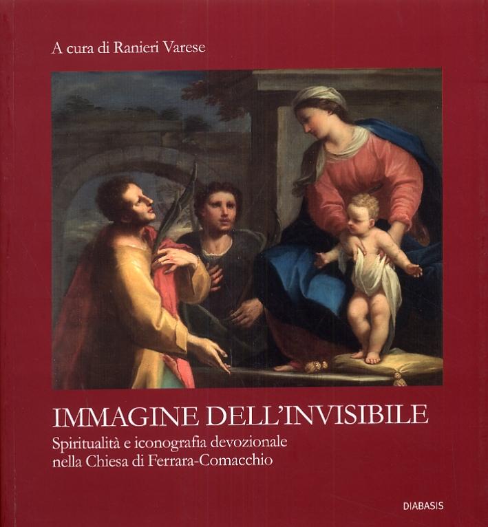 Immagine dell'invisibile. Spiritualità e iconografia devozionale nella Chiesa di Ferrara-Comacchio