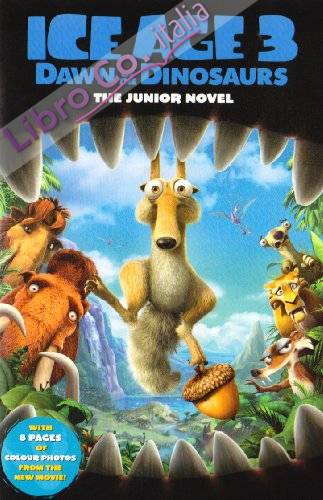 Ice Age 3 - Dawn of the Dinosaurs Movie Novel