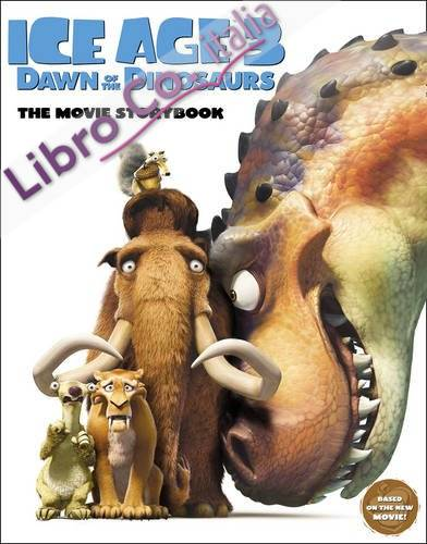 Ice Age 3 - Dawn of the Dinosaurs Movie Storybook