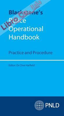 Blackstone's Police Operational Handbook: Practice and Proce.