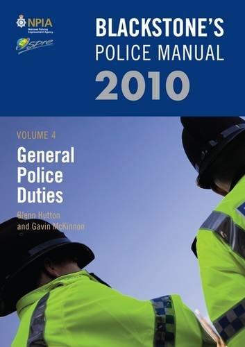 Blackstone's Police Manual Volume 4: General Police Duties 2.