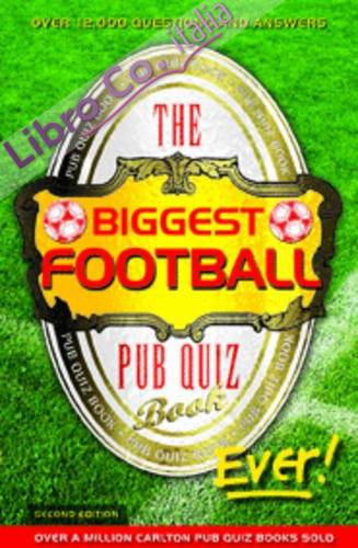 Biggest Football Pub Quiz Book Ever!