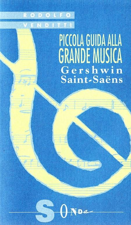 Piccola guida alla grande musica. Vol. 10: Gershwin e Saint-Saens.