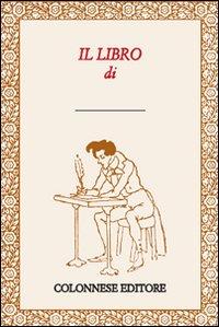 Il libro di... Se nessun libro ti piace fai una cosa: scrivilo tu!