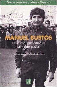 Manuel Bustos. Un Cileno dalla Dittatura alla Democrazia.