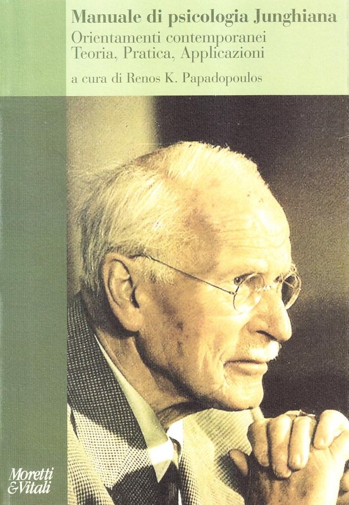 Manuale di psicologia junghiana. Teoria, pratica e applicazioni.