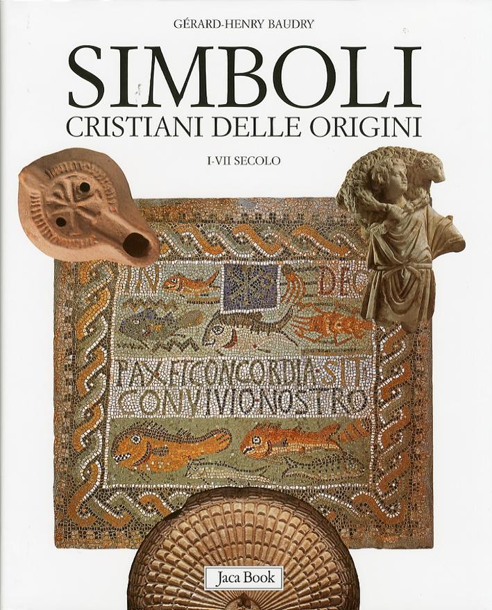 Simboli Cristiani delle Origini. I-VII Secolo