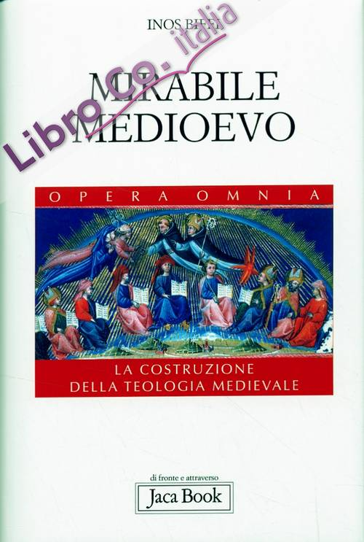 Mirabile Medioevo. La Costruzione della Teologia Medievale