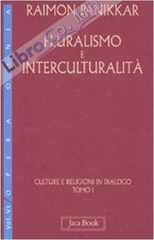 Pluralismo e Interculturalità. Vol. 6/1: Culture e Religioni in Dialogo.
