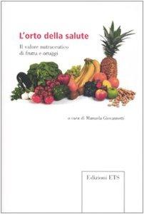 L'orto della salute. Il valore nutraceutico di frutta e ortaggi