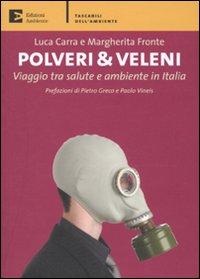 Polveri & Veleni. Viaggio tra Salute e Ambiente in Italia.
