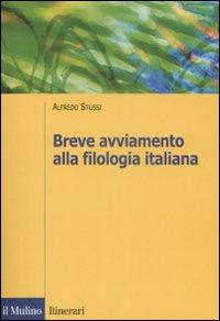 Breve avviamento alla filologia italiana.