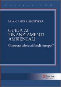 Guida ai finanziamenti ambientali. Come accedere ai fondi europei?