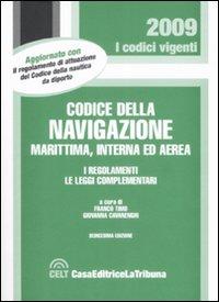 Il codice della navigazione marittima, interna ed aerea. I regolamenti. Le leggi complementari