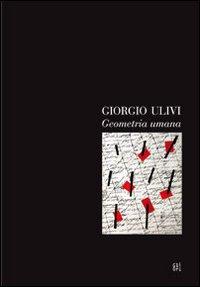 Giorgio Ulivi. Geometria umana.