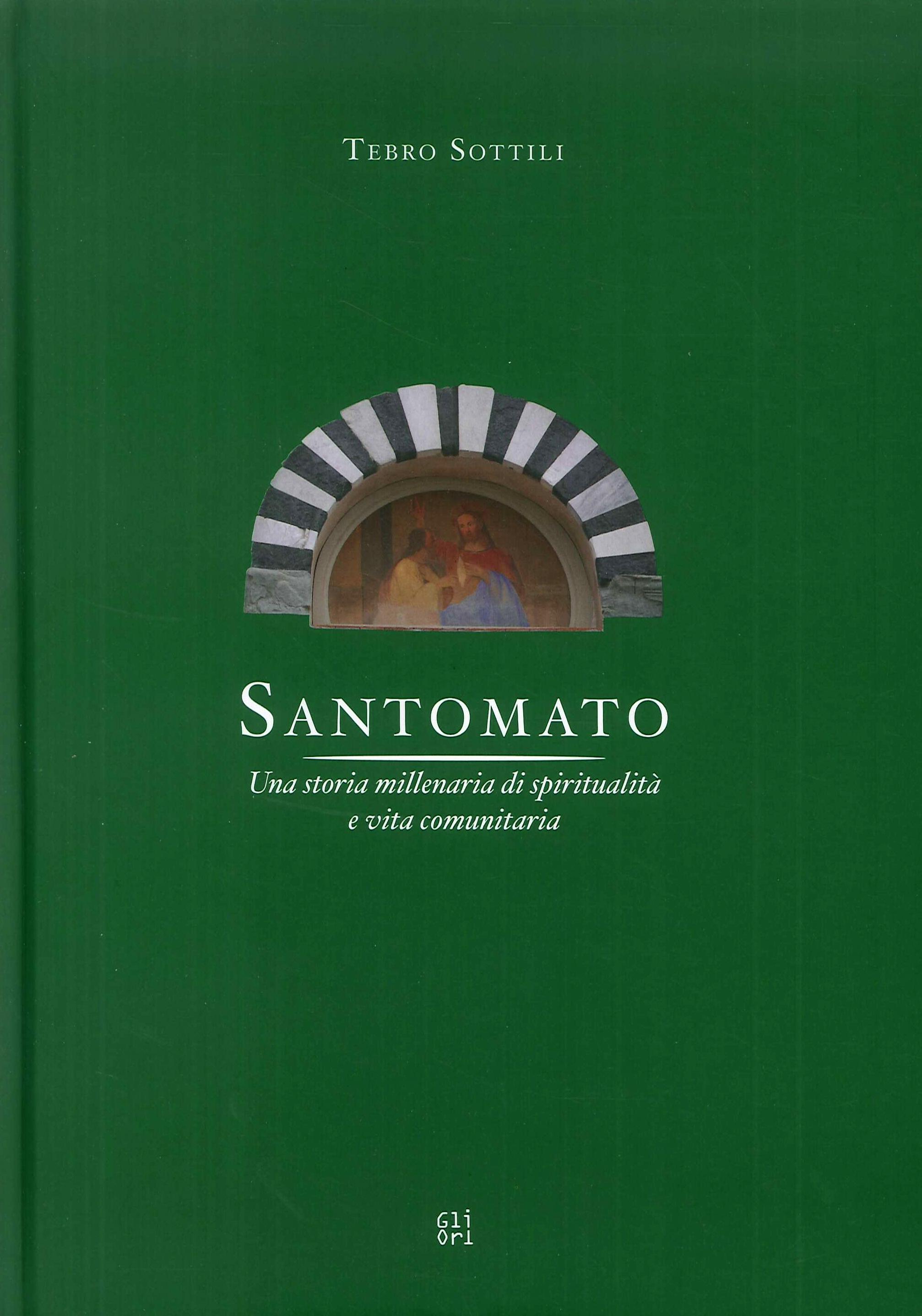 Santomato. Una storia millenaria di spiritualità e vita comunitaria