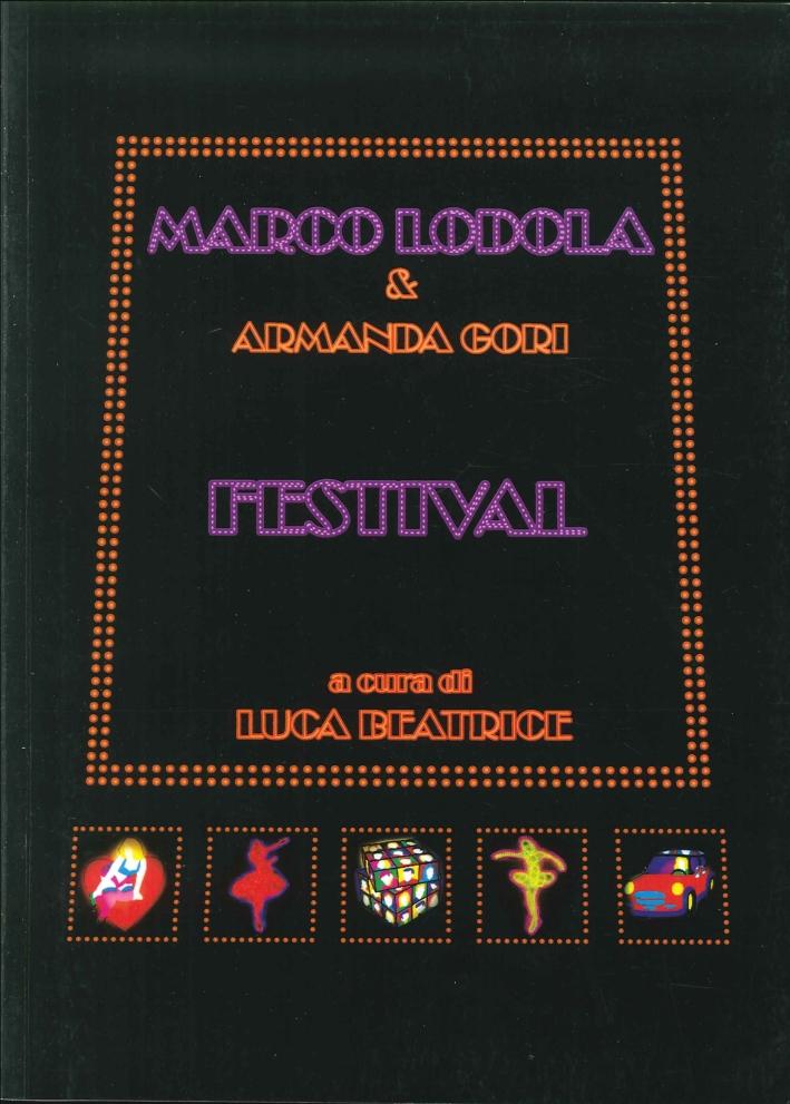 Marco Lodola & Armanda Gori. Festival