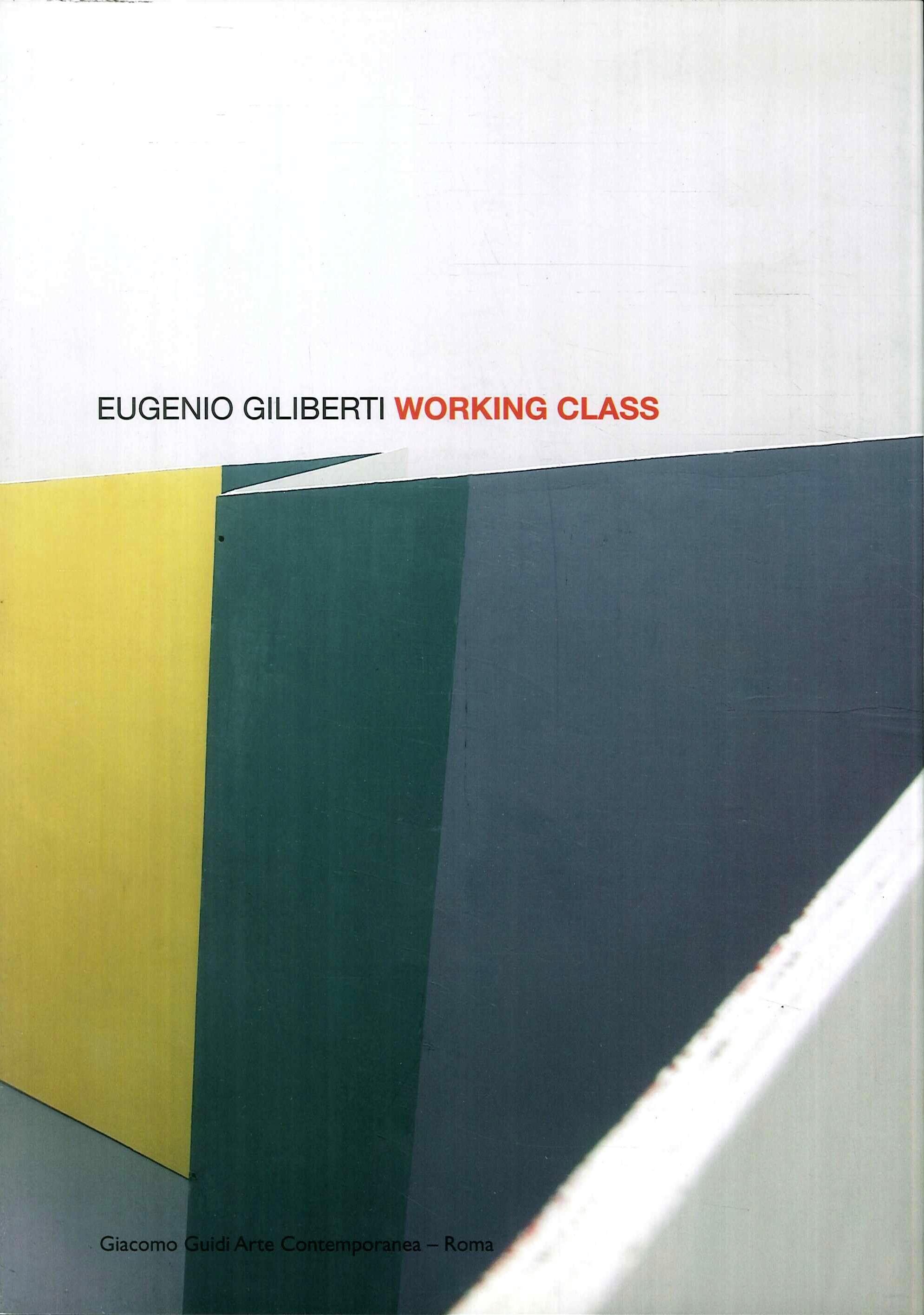Eugenio Giliberti. Working class