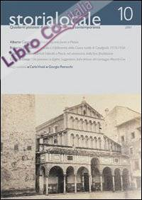 Storia locale. Quaderni pistoiesi di cultura moderna e contemporanea. Vol. 10