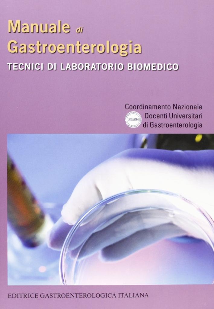 Manuale di gastroenterologia. Tecnici di laboratorio biomedico.