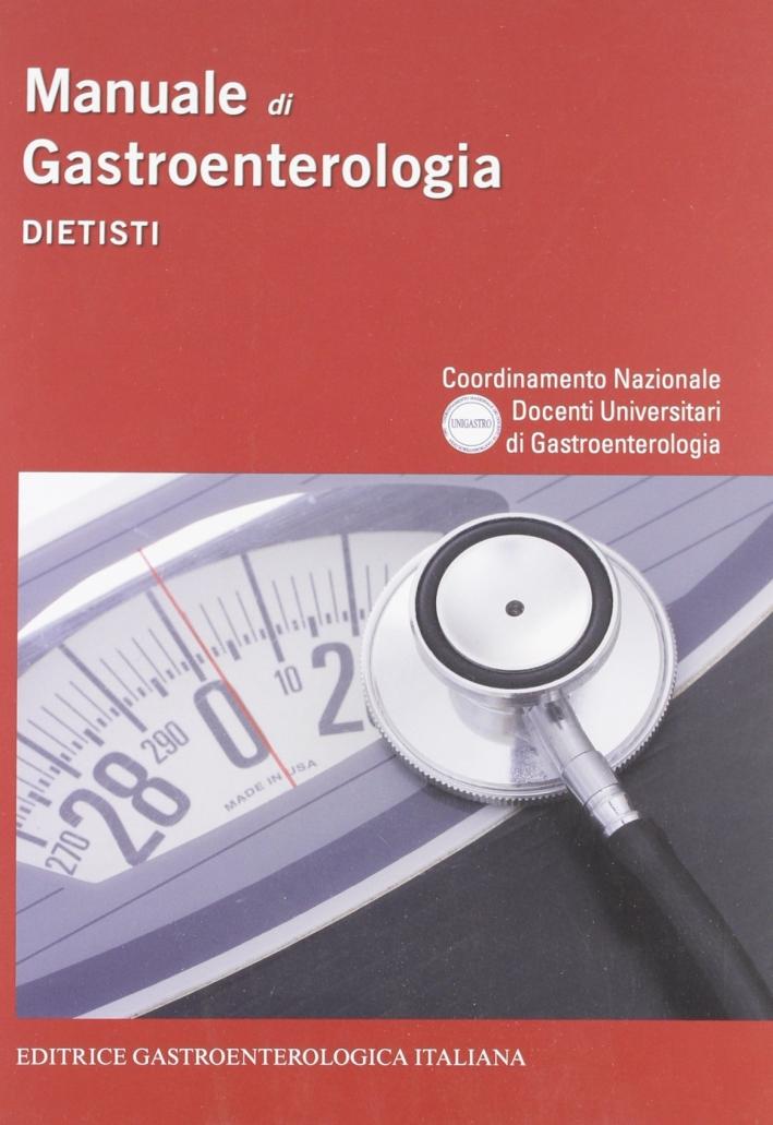Manuale di gastroenterologia. Dietisti