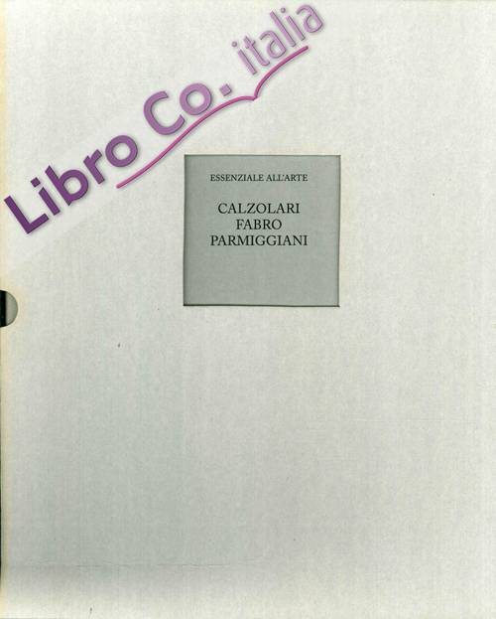 Essenziale all'Arte. Calzolari, Parmiggiani, Fabro.
