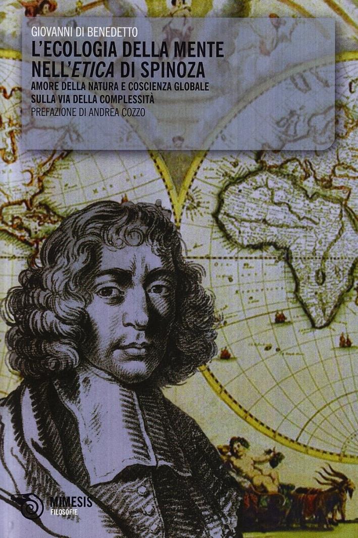 L'ecologia della mente nell'etica di Spinoza. Amore della natura e coscienzxa globale sulla via della complessità.