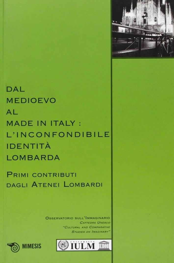 Dal Medioevo al made in Italy. L'inconfondibile identità lomarda