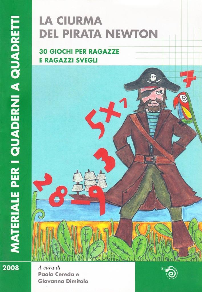 La ciurma del pirata Newton. Trenta giochi per ragazze e ragazzi svegli