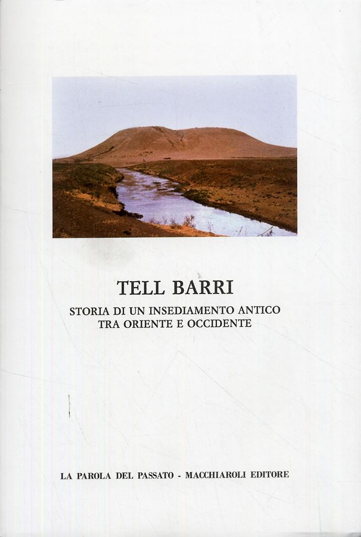 Tell Barri. Storia di un insediamento antico tra Oriente e Occidente