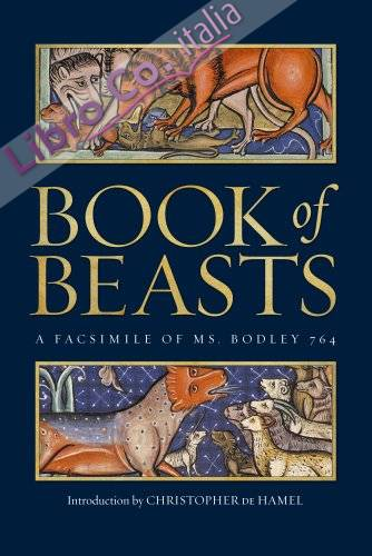 Book of Beasts. A Facsimile of MS. Bodley 764