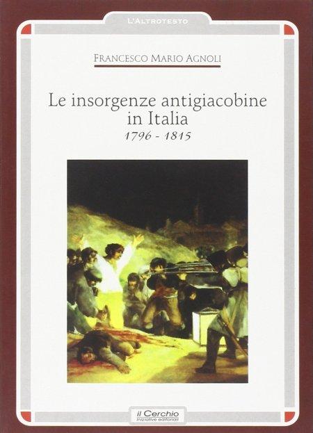 Le Insorgenze Antigiacobine in Italia. (1796-1815)