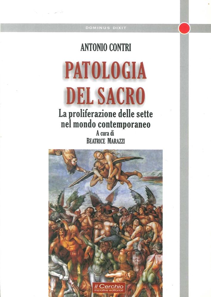 Patologia del sacro. La proliferazione delle sette nel mondo contemporaneo