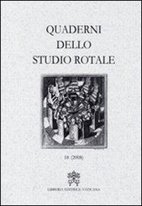 Quaderni dello studio rotale. Vol. 18