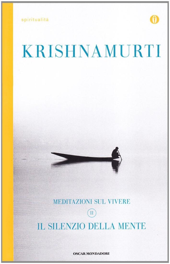 Il silenzio della mente. Meditazioni sul vivere. Vol. 2