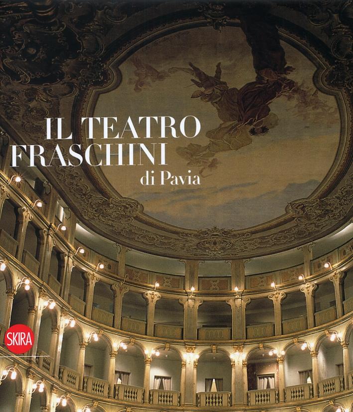 Il Teatro Fraschini di Pavia. Immagini, arte, documenti