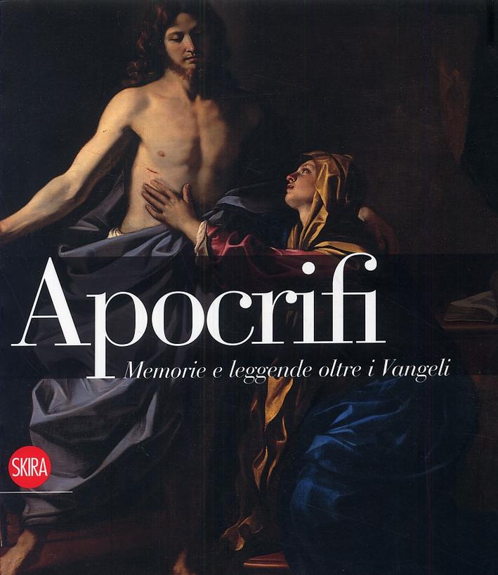 Apocrifi. Memorie e leggende oltre i Vangeli