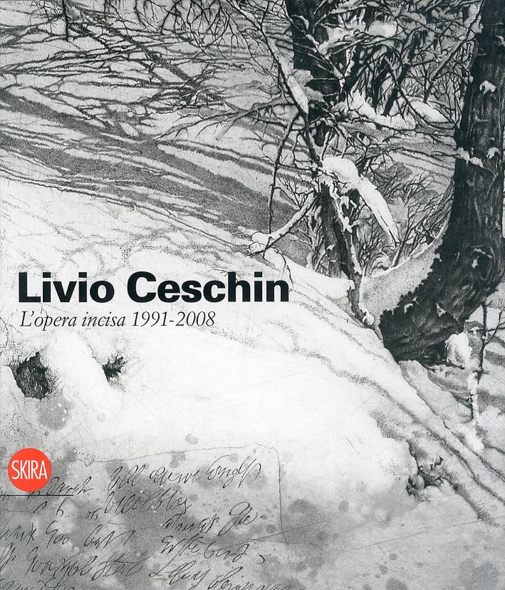 Livio Ceschin. L'opera incisa. Engravings. 1991-2008