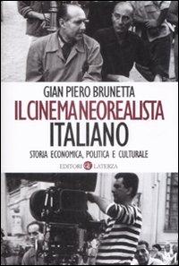 Il Cinema Neorealista Italiano. Storia Economica, Politica e Culturale