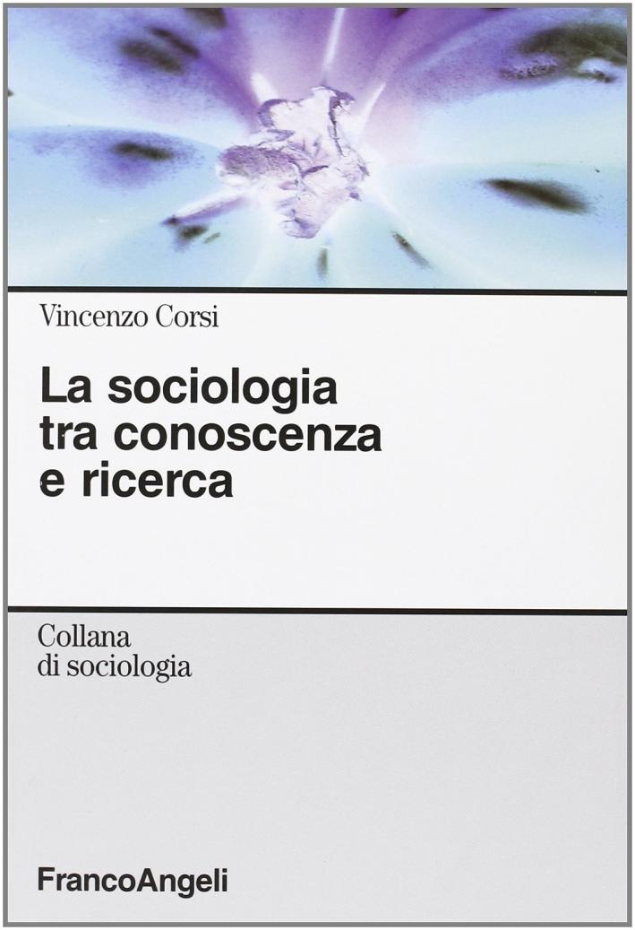 La sociologia tra conoscenza e ricerca