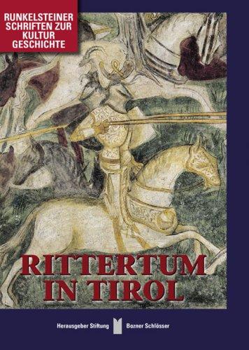 Rittertum in Tirol Runkelsteiner Schriften zur Kulturgeschichte