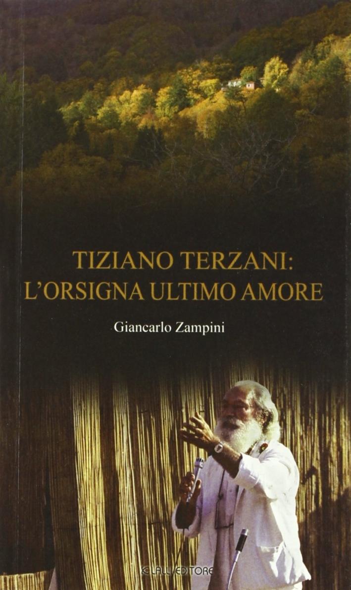 Tiziano Terzani: l'Orsigna ultimo amore