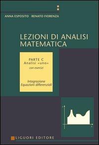 Lezioni di Analisi Matematica. Con Esercizi. Volume c: Analisi