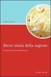 Breve Storia della Ragione. Dai Presocratici alle Multinazionali. Ebook