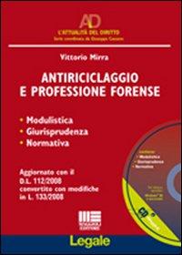 Antiriciclaggio e professione forense. Modulistica, giurisprudenza, normativa. Con CD-ROM
